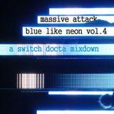 Massive Attack: Blue like neon Vol.4