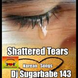 Shattered Tears ( Korean Songs )