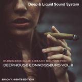 Deep House Connoisseurs Volume II - Energizing Club & Beach Sounds