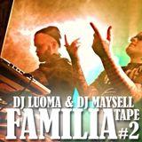 Dj Luoma & Dj Maysell - Familia Tape #2