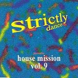 Strictly House Mission Vol. 9