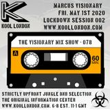 Marcus Visionary - The Visionary Mix Show 078 - Fri. May 1st 2020