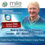How to Become a Dynamic Leader - 60 - minute FastTrack - MILE Webinar
