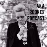 AKA ROOKES Podcast 5 with The FatBobCast
