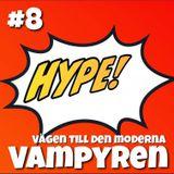 Hype! #8 – Vampyrer som myt och fenomen