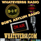 Bob's Asylum Radio recorded live on whatever68.com 3/13/17
