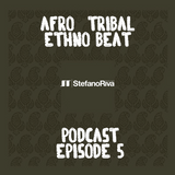 AFRO-TRIBAL PODCAST #5