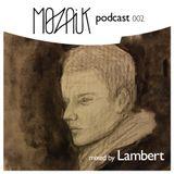MOZAIK Podcast 002 by Lambert
