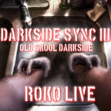 DARKSIDE SYNC III..ROKO LIVE...(Tracklist & D/L)