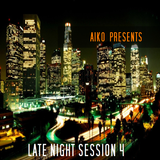 Aiko presents Late Night Session 4