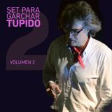 SET PARA GARCHAR TUPIDO VOLUMEN 2