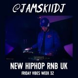 JAMSKIIDJ - FRIDAY VIBES WEEK 32 | NEW HIPHOP, RNB, UK. NEW DRAKE, LIL BABY, CHIP & MORE | OCT 2018