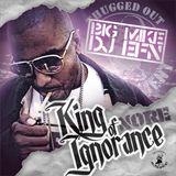 Big Mike and DJ EFN - King of Ignorance