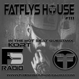 FatFlys House Podcast #111.  In The Hot Seat With KORT
