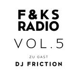 F&KS Radio Vol. 5 // DJ Friction