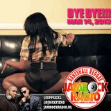 JAMROCK RADIO MAR 14, 2013: DYE DYE!!!