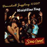 Waistline Ting - SoundQuake Dancehall Juggling 11/2017