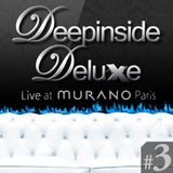 DEEPINSIDE DELUXE @ MURANO Paris (Feb 2012) Part.3