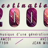 Jean Michel - Destination 2000 le replay (14/01/2017)