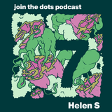 Join The Dots #7 // Helen S
