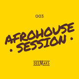 AFRO HOUSE SESSION 003