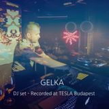 Gelka DJ set - Recorded at Tesla Budapest