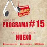 PROGRAMA #15 ( TwoShots Huexo )