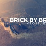 Brick by Brick: Vision Sunday 2017