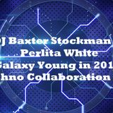 DJ Baxter Stockman & Perlita White #Galaxy Young in 2018# (Techno Collaboration Set)