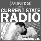 Current State Radio 036 with DJ Munition