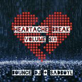 Heartache Break Volume Six