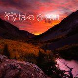My Take @ 2011 - Part 1