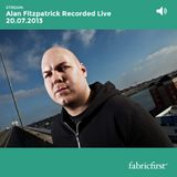 Alan Fitzpatrick - Recorded Live on 20/07/2013