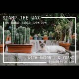 Stamp The Wax w/ Aaron L & Yoshi - 11th September 2016