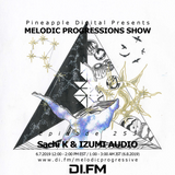 Melodic Progressions Show 253 @DI.FM Sachi K & IZUMI AUDIO