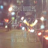 Our Kick Hard Story(MAKO vs Ftampa) Hashil Bootleg