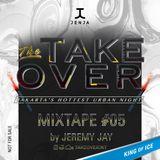 Take Over The Mixtape #05 by JEREMY JAY