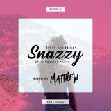 SNAZZY EPISODE 07 - Matthew