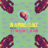 In A Mind Place with Stalvart John Vol 37