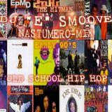DJ E SMOOVE PRESENTS - NATSUMERO MIX - THA' EARLY 90'S