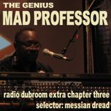 Radio Dubroom Extra Chapter 3: The Genius Mad Professor