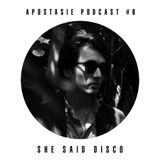 Apostasie Podcast #6 - She Said Disco