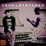 SNOW VS NINJAMAN MIXTAPE by DJ BLANT /MUV YA SOUND/ (2015)