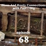 Blues And Roots Connections, with Paul Long: episode 68
