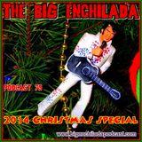 BIG ENCHILADA 79: 2014 Christmas Special
