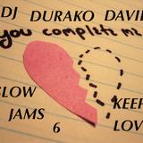 DJ DURAKO DAVILA-SLOW JAMS 6-KEEP LOVIN