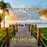 DJ Uneasy - Dram Vacation vol.1