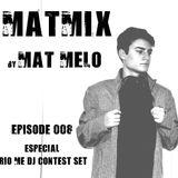 MATMIX 008 - Especial Rio Me DJ Contest Set