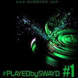 #PLAYEDbySWAYD #1