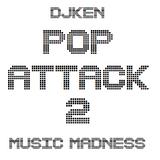 DJKen Pop Attack 2